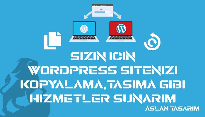 Wordpress sitenizi kopyalama, taşıma hizmeti sunabilirim