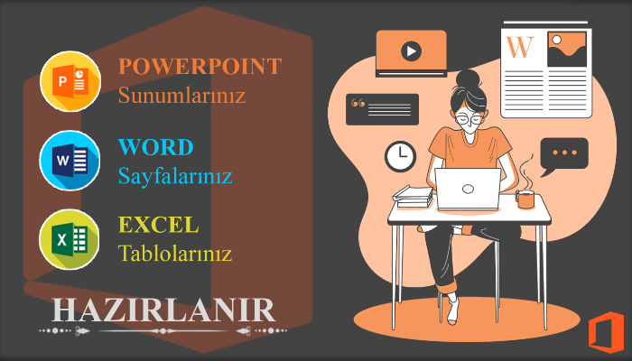 Ben, Word, Excel, Powerpoint dosyalarınızı hazırlayabilirim