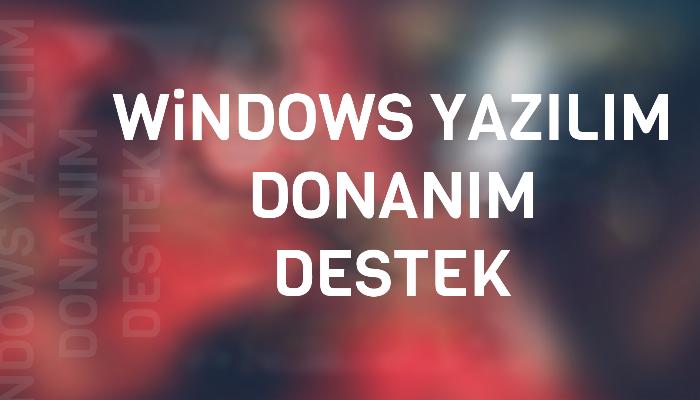 Windows & Donanım konularında problemlerinize yardım edebilirim
