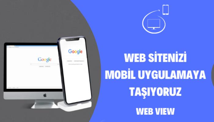 Web sitenizi mobil uygulama haline getirebilirim Webview uygulama