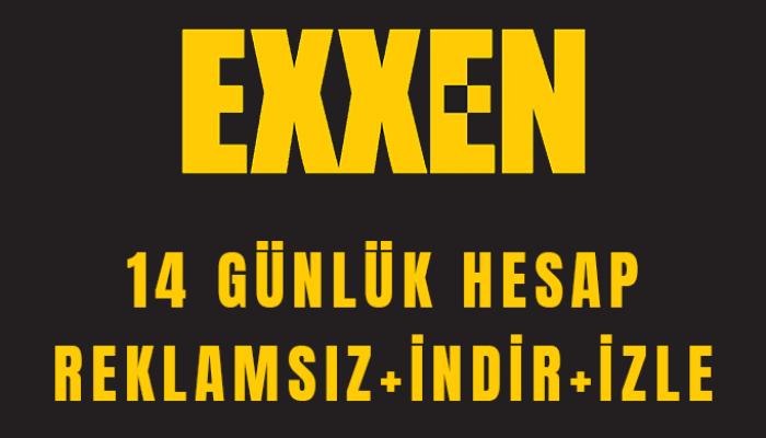14 Günlük Exxen Hesabı sağlayabilirim