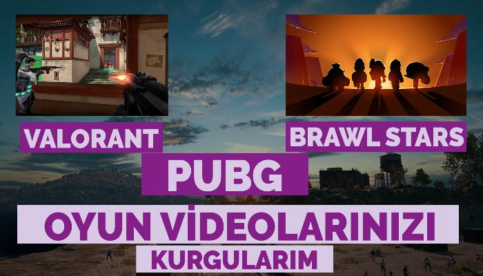 Pubg, Valorant vb. oyun editlerinizi profesyonelce yaparım
